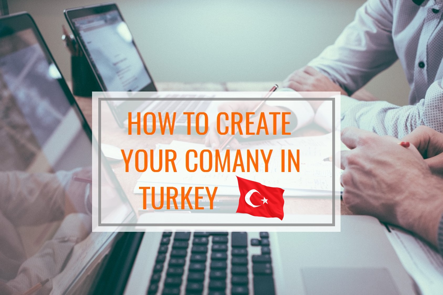 How To Set Up A Business In Turkey In 8 Steps ?